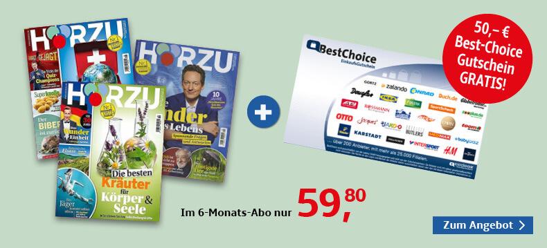 00001_Hörzu 6 Monatsabo + 50 € Best-Choice-Gutschein